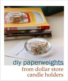 DIY paperweights from dollar store glass candle holders. ~ Mod Podge Rocks!