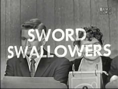 What's My Line? Sword Swallowers Estelline Pike & Jim Lucky Ball (1958)