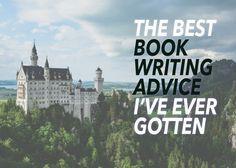 The Best Book Writing Advice I've Ever Gotten