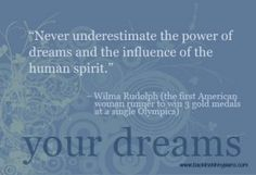 Wilma Rudolph ~ Olympics Quote! See more inspirational + 2012 London Olympics Quotes @ MamaNYC!