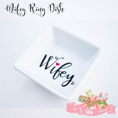 Wifey Ring Dish | Bridal shower gift | Wedding Gift | Ring holder | Engagement Ring Holder | Jewelry dish | Jewelry holder by DezSVGShop on Etsy