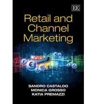 Retail and channel marketing / Sandro Castaldo, Monica Grosso, Katia Premazzi
