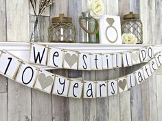 We Still Do Banner, We Still Do Sign, Anniversary Banner, 10 Year Anniversary…