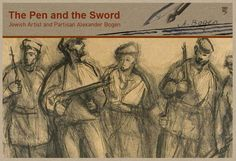 The Pen and the Sword: Jewish Artist and Partisan Alexander Bogen