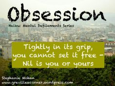 Obsession - haiku: mental defilements series