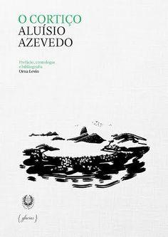 O cortiço / Aluísio Azevedo ; prefácio, cronologia e bibliografia Orna Levin - Lisboa : Glaciar ; Rio de Janeiro : Academia Brasileira de Letras, 2015