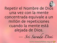 """Febrero 22 · Sri Sarada Devi  """"Repetir el Nombre de Dios una vez con la mente concentrada equivale a un millón de repeticiones cuando la mente está alejada de Dios."""""""