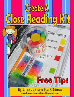 Helpful Teaching Tips---- Create A Close Reading Kit---Free close reading bookmarks are also included with this blog post.