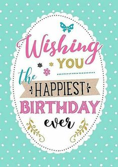 Happy Birthday For Her, Happy Birthday Greetings Friends, Birthday Wishes And Images, Birthday Blessings, Happy Birthday Pictures, Happy Wishes, Birthday Wishes Quotes, Happy Birthday Messages, Birthday Greeting Cards