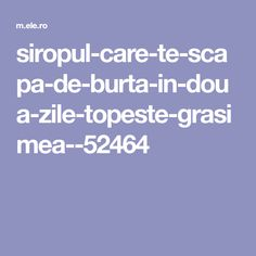 In doua zile topeste grasimea! - AMP Page Health Fitness, Blog, Amp, Beauty, Medicine, Silhouettes, Syrup, Blogging, Beauty Illustration