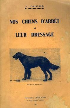 Dhers. Nos chiens d'arrêt et leur dressage. 1934