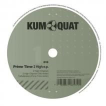 Stream Prime Time - 2 High e., a playlist by KUMQUAT from desktop or your mobile device High E, Minimal Techno, Prime Time