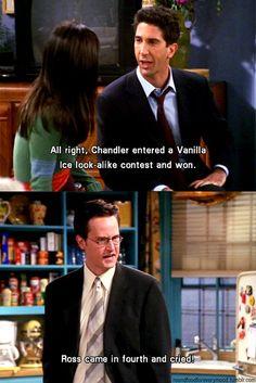 - Muito bem, Chandler Participou de um concurso de sósias do Vanilla Ice e venceu.  - Ross ficou em quarto e chorou!