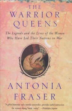 Warrior Queens by Antonia Fraser, Click to Start Reading eBook, In this panoramic work of history, Lady Antonia Fraser looks at women who led armies and empires: Cle