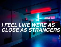 close as strangers // 5sos Quotes, Lyric Quotes, Far Away Quotes, 5sos Fan Art, 5 Seconds Of Summer Lyrics, Poetry Wallpaper, Lost In Life, 5sos Lyrics, Sorry My Love