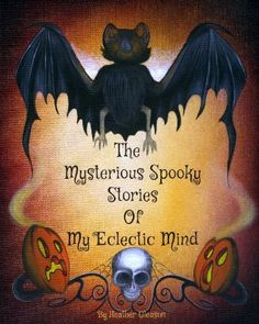 The Mysterious Spooky Stories Of My Eclectic Mind:Amazon:Books