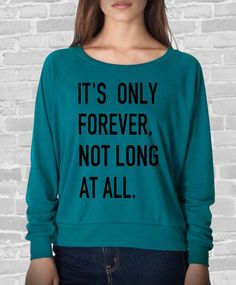 It's only forever not long at all Labyrinth Ladies by MeAndMyTee, $28.00