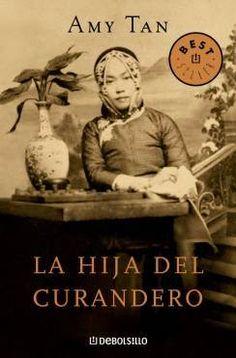 """EL LIBRO DEL DÍA:  """"La hija del curandero"""", de Amy Tan.  ¿Has leído este libro? ¿Nos ayudas con tu voto y comentario a que más personas se hagan una idea del mismo en nuestra web? Éste es el enlace al libro: http://www.quelibroleo.com/la-hija-del-curandero ¡Muchas gracias! 26-3-2013"""