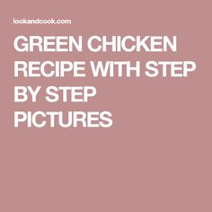 GREEN CHICKEN RECIPE WITH STEP BY STEP PICTURES
