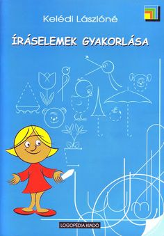 Íráselemek gyakorlása Prep School, After School, Alphabet Worksheets, Learn To Draw, Special Education, Preschool Activities, Early Childhood, Kids Learning, Literature