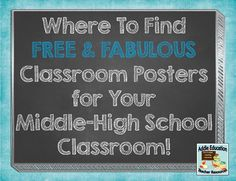 Where to find FREE Classroom Posters for Middle / High School. #backtoschool #middleschool #highschool