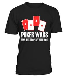 "# Poker Wars May The Flop Be With You | Gambling Gifts Shirt .  Special Offer, not available in shops      Comes in a variety of styles and colours      Buy yours now before it is too late!      Secured payment via Visa / Mastercard / Amex / PayPal      How to place an order            Choose the model from the drop-down menu      Click on ""Buy it now""      Choose the size and the quantity      Add your delivery address and bank details      And that's it!      Tags: Funny Poker Gambling…"