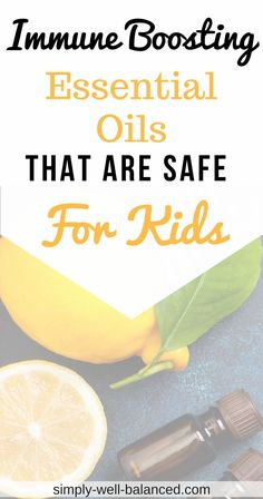 The best immune boosters for kids   black elderberry for kids   prevent the cold and flu   no flu shot   simply-well-balanced.com   immunity oil roller #healthylifestyle #EssentialOils #ImmuneSystem