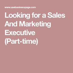 Looking for a Sales And Marketing Executive (Part-time)