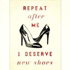 Yes, I do deserve new shoes! #shoe #quotes #fashion #dunelondon #duneshoes