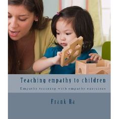 Empathy and Parenting: teaching empathy with children - Empathy training with empathy exercises (Kindle Edition)