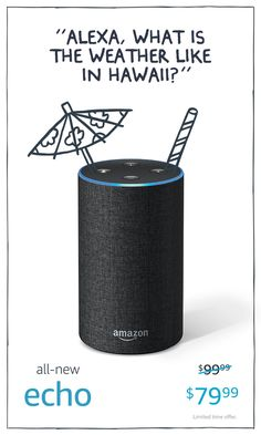 Promoted: Just ask Alexa to book a flight, create a packing checklist or find out the current weather anywhere in the world. The Amazon Echo, starting at $29.99.