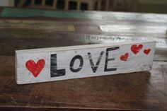 Love Wooden Sign #200 $20