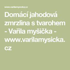 Domácí jahodová zmrzlina s tvarohem - Vařila myšička - www.varilamysicka.cz