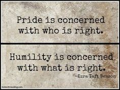 Humility takes discernment, and is hard work: because it requires sifting through fragments sometimes in order to arrive at a good solution.