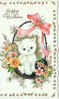 Vintage Birthday Cards, Vintage Valentines, Birthday Greeting Cards, Daughter Birthday Cards, Old Greeting Cards, Cat Birthday, Birthday Wishes, Cat Cards, Happy Birthday Greetings