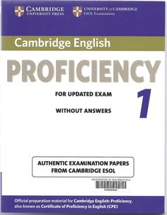 Proficiency 1 : authentic examination papers from Cambridge ESOL English Fun, English Book, English Class, English Lessons, English Language, English Learning Books, Cambridge Exams, University O, Cambridge English