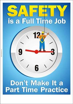 safety poster: Safety is a full time job More More