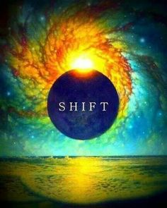 THE SHIFT IS THE DIVISION OF OUR EARTH,ONE LOVING EARTH  RISING ABOVE THE FEAR FILLED OTHER.THOSE WHO HAVE CHOSEN TO LIVE A LIFE OF GOODNESS,LOVING & KINDNESS FOR ALL BEINGS EVERYDAY WILL RISE WITH THE NEW EARTH,THOSE WHO ARE FILLED WITH FEAR,JUDGEMENT & OR/HATE WILL NOT UNTIL THEY AWKEN.UNTILL THEN THEY WILL ENDURE THE TRUE KARMA OF WHAT YOU GIVE OUT RETURNS TO YOU.THE GREED & EVIL WILL ONLY BE COUNTERED WITH LOVE.LOVE IS THE SALVATION.NAMASTE.