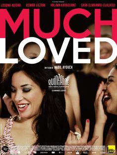 Much Loved est un film de Nabil Ayouch avec Loubna Abidar, Asmaa Lazrak. Synopsis : Marrakech, aujourd'hui. Noha, Randa, Soukaina et Hlima vivent d'amours tarifées. Ce sont des prostituées, des objets de d