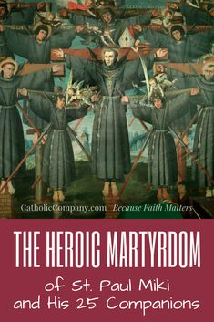 The Heroic Martyrdom of St. Paul Miki and His 25 Companions, the first Japanese Martyrs | Get Fed | A Catholic Blog to Feed Your Faith