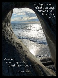 """My <3 responds """"Lord I am coming."""" Psalms 27:8"""