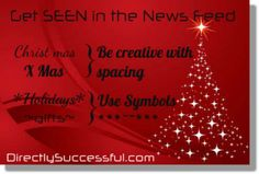 Be sure you get SEEN in your Facebook news feed this holiday season!  http://facebook.com/directlysuccessful