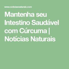 Mantenha seu Intestino Saudável com Cúrcuma | Notícias Naturais