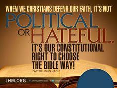 When we Christians defend our faith, it's not political or hateful. It's our constitutional right to choose the Bible way!
