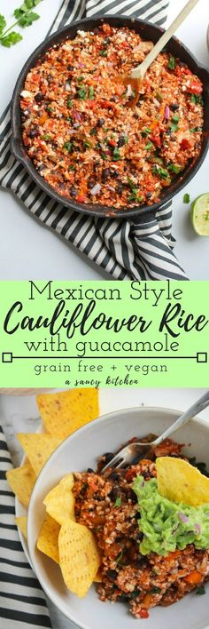 Mexican Style Cauliflower Rice with guacamole - an easy & healthy, one skillet plant based dinner Grain Free, Vegan, Gluten Free (you can pick at gluten free tortilla chips in most supermarkets) Side Dish Recipes, Veggie Recipes, Mexican Food Recipes, Whole Food Recipes, Vegetarian Recipes, Healthy Recipes, Recipes With Guacamole, Free Recipes, Guacamole Recipe