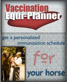 Equi-Planner Personalized Vaccination Schedule. Make a vaccination plan for your horse!