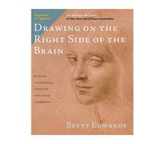 <em>Drawing on the Right Side of the Brain,</em> by Betty Edwards