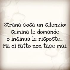Silenzio Italian Phrases, Italian Quotes, Verona, Quotes To Live By, Life Quotes, Quotes About Everything, My Mood, Sentences, Wise Words