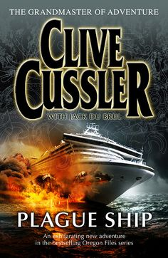 Plague Ship - a Clive Cussler novel in the Oregon Files series. UK cover artwork ©Larry Rostant