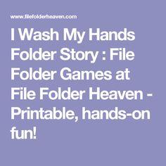 I Wash My Hands Folder Story : File Folder Games at File Folder Heaven - Printable, hands-on fun!